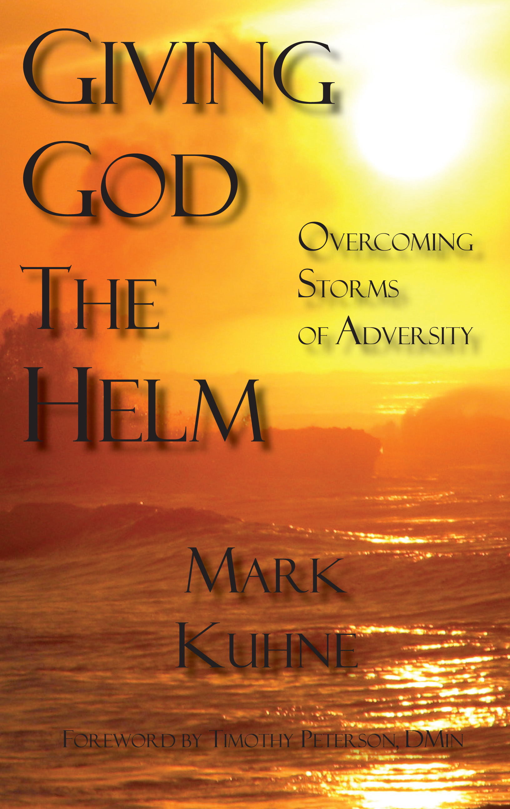 Giving God The Helm Overcoming Storms Of Adversity